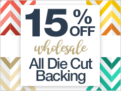 May Special - 15% Off All Die Cut Backing